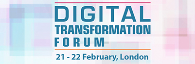 Digital Transformation forum from 21 - 22 February in London.